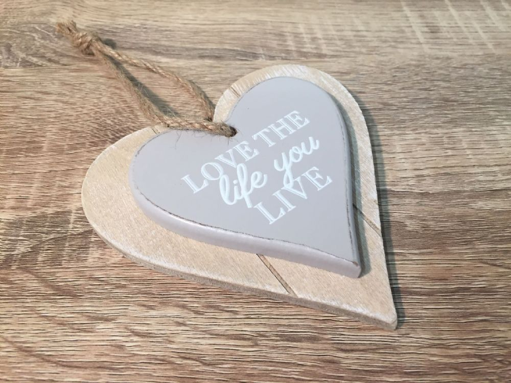 Love The Life You Live ~ Chunky Wood Hanging Heart Plaque